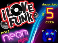 Festa I Love Funk e Neon Night vai animar o público no Clube do Comércio