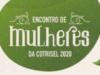 Encontro de Mulheres 2020 da Cotrisel acontecerá no dia 7 de março